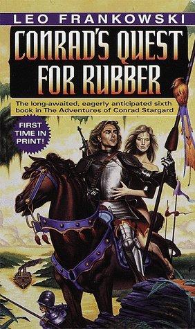 Conrad's Quest for Rubber (Conrad Stargard, #6)