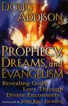 Prophecy, Dreams, and Evangelism: Revealing God's Love Through Divine Encounters