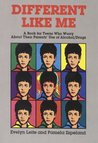 Different Like Me: A Book for Teens Who Worry about Their Parents Use of Alcohol/Drugs