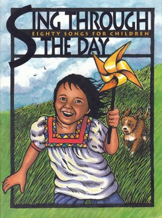 Sing Through the Day : Eighty Songs for Children - with CD