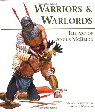 Warriors & Warlords: The Art of Angus McBride