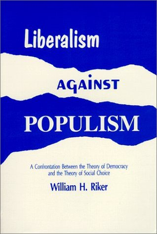 Free Epub Book Liberalism Against Populism: A Confrontation Between the Theory of Democracy and the Theory of Social Choice