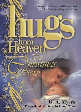 Hugs/Heaven - The Christmas Story: Sayings, Scriptures, and Stories from the Bible Revealing God's Love