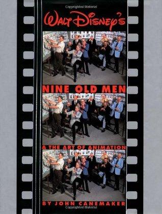 walt disney s nine old men and the art of animation by john canemaker