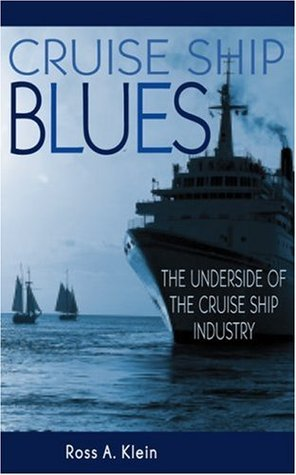 Cruise Ship Blues The Underside Of The Cruise Ship Industry By - Cruise ship industry