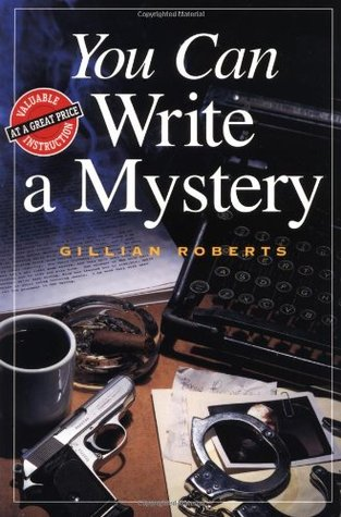 You Can Write a Mystery by Gillian Roberts