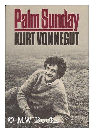 Palm Sunday by Kurt Vonnegut Jr.