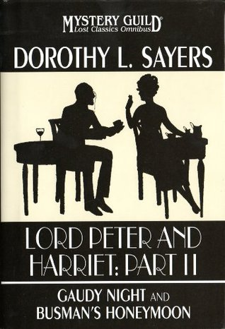 "Lord Peter And Harriet: Part II: ""Gaudy Night"", ""Busman's Honeymoon"""