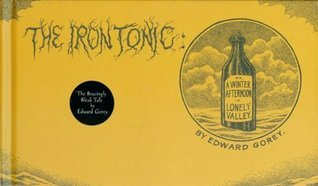 The Iron Tonic: Or, A Winter Afternoon in Lonely Valley