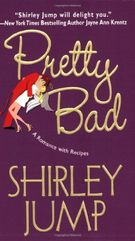Pretty Bad by Shirley Jump