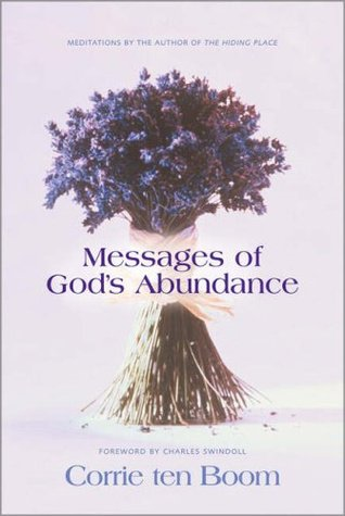 Messages of God's Abundance: Meditations by the Author of the Hiding Place