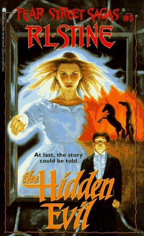 The Hidden Evil (Fear Street Sagas, #5)