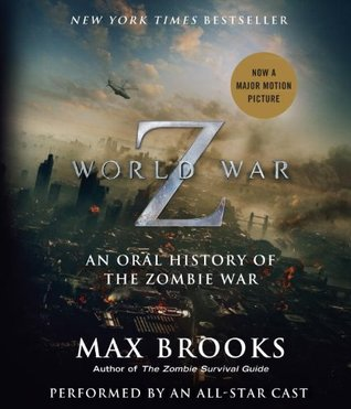 World War Z: The Complete Edition (Movie Tie-In Edition): An Oral History of the Zombie War 2013 RHA