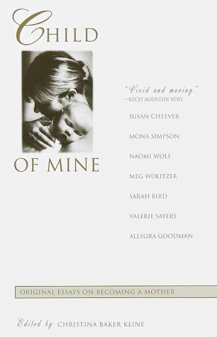 child of mine original essays on becoming a mother by christina  1107772