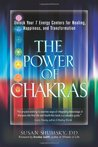 The Power of Chakras: Unlock Your 7 Energy Centers for Healing, Happiness and Transformation
