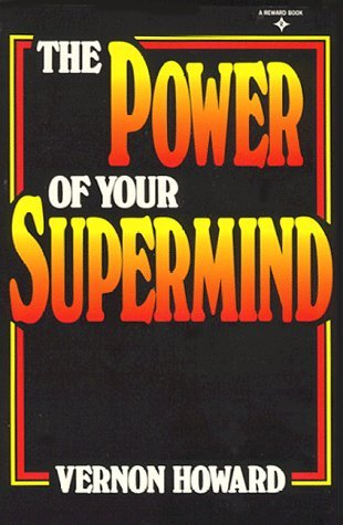 Power of Your Supermind: How to Tap the Wisdom Within Your