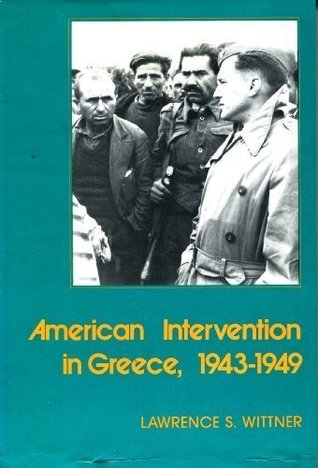 American Intervention in Greece, 1943-1949