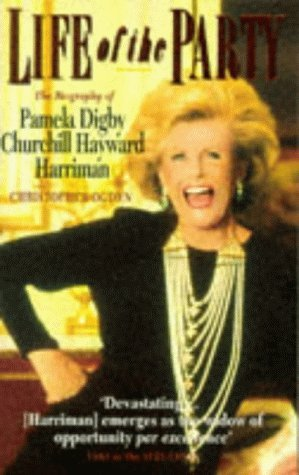 Life of the Party: Biography of Pamela Digby Churchill Hayward Harriman