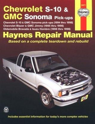 Haynes Chevrolet S-10 & Blazer, Gmc Sonoma & Jimmy, Oldsmobile Bravada, Isuzu Hombre Automotive Repair Manual: 1994 Thru 1998