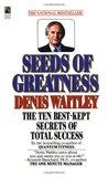Seeds of Greatness: The Ten Best-Kept Secrets of Total Success