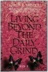 Living Beyond the Daily Grind