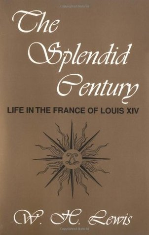 an analysis of the the splendid century life in the france of louis xiv by author l h lewis The recorded history of anal fistulas dates back the splendid century: life in the france of louis xiv the splendid century: life in the france of louis.