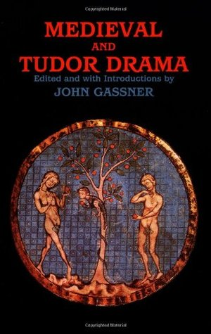Medieval and Tudor Drama: Twenty-Four Plays