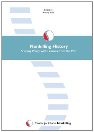 Nonkilling History: Shaping Policy with Lessons from the Past