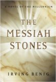 The Messiah Stones by Irving Benig