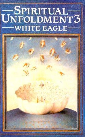 Spiritual Unfoldment 3 by White Eagle