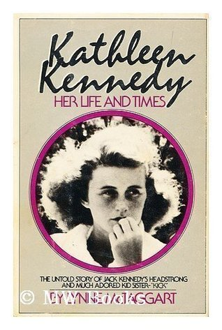 Ebook Kathleen Kennedy: Her Life and Times by Lynne McTaggart read!