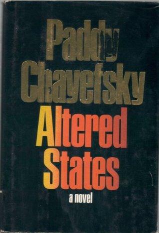 Altered States by Paddy Chayefsky