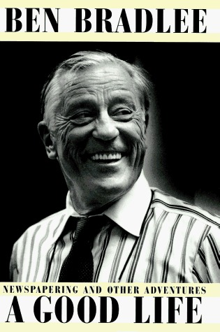 A Good Life by Ben Bradlee