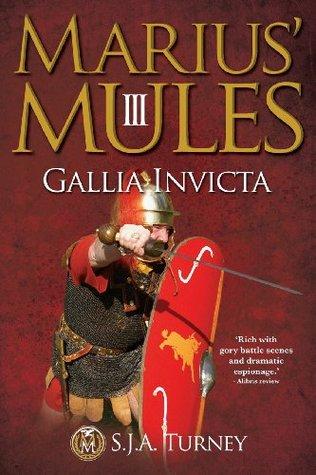 Gallia Invicta (Marius' Mules, #3)