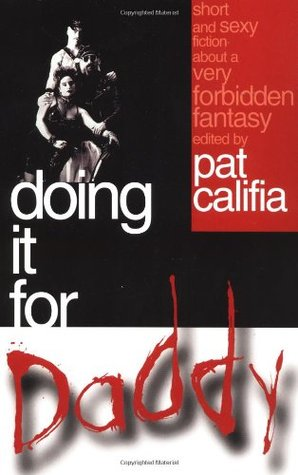 Doing It for Daddy by Patrick Califia-Rice