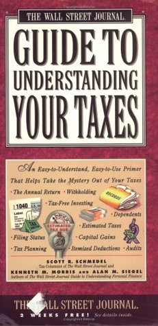 Wall Street Journal Guide to Understanding Taxes: An Easy-To-Understand, Easy-To-Use Primer That Takes the Mystery Out of Income Tax