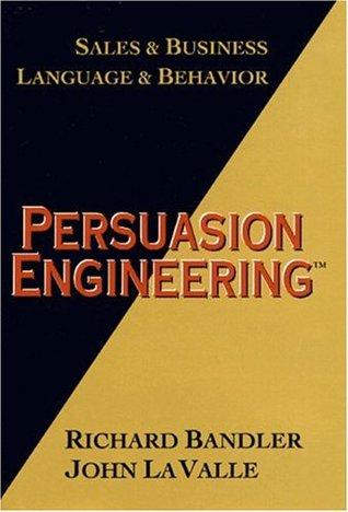 Persuasion Engineering by Richard Bandler