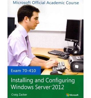 70-410 Installing and Configuring Windows Server 2012 with Lab Manual Set (Microsoft Official Academic Course Series)