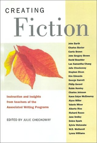 Creating Fiction: Instruction and Insights from Teachers of the Associated Writing Programs