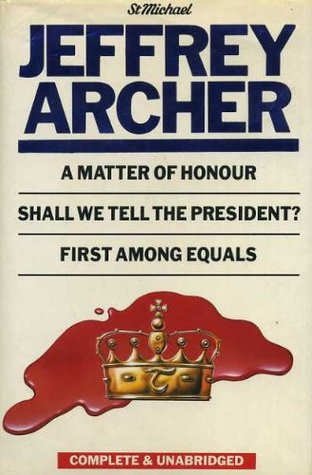 A Matter of Honour / Shall We Tell the President? / First Among Equals