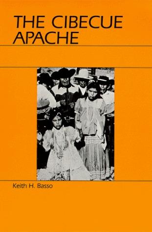 The Cibecue Apache by Keith H. Basso