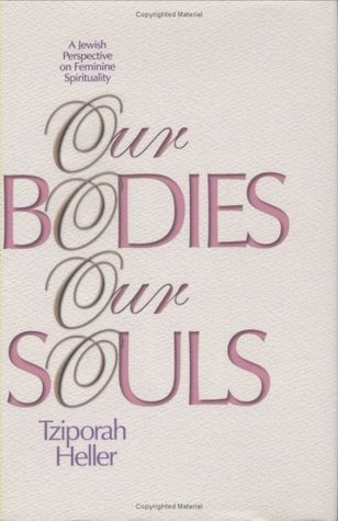 Our Bodies, Our Souls by Tziporah Heller
