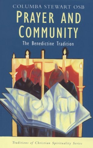 Prayer and Community: The Benedictine Tradition