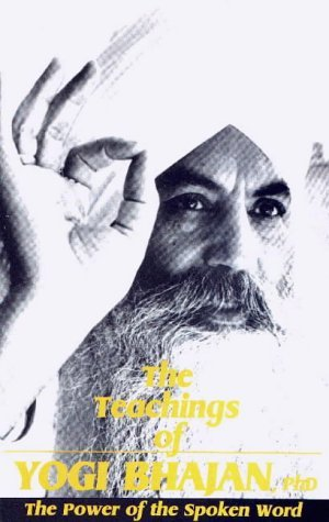Teachings of Yogi Bhajan: The Power of the Spoken Word