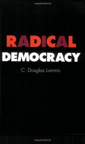 Radical Democracy by C. Douglas Lummis