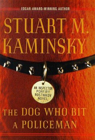 The Dog Who Bit a Policeman by Stuart M. Kaminsky