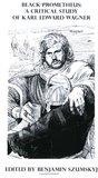 Black Prometheus: A Critical Study of Karl Edward Wagner (Gothic Chapbook Series)
