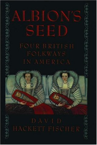 Albion's Seed by David Hackett Fischer
