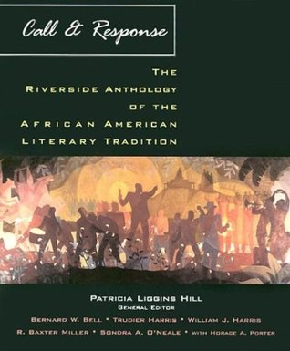 Call and Response: The Riverside Anthology of the African American Literary Tradition
