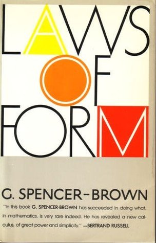 Laws Of Form by George Spencer-Brown